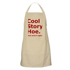 Cool Story Hoe, now suck it again. Apron