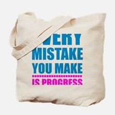 Mistake means progress Tote Bag