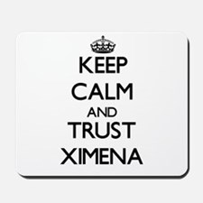 Keep Calm and trust Ximena Mousepad