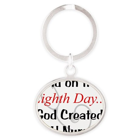 And on the eighth day ICU NURSES Oval Keychain