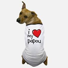I Love My Papou Dog T-Shirt