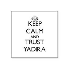 Keep Calm and trust Yadira Sticker