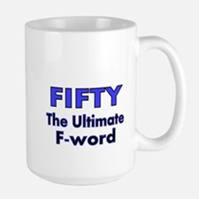 FIFTY..The ultimate F-word Mugs