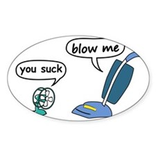 You Suck .... Blow Me Decal