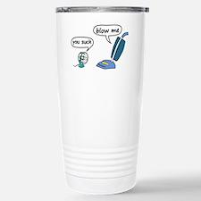 You Suck .... Blow Me Travel Mug