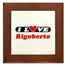 I Love Rigoberto Framed Tile
