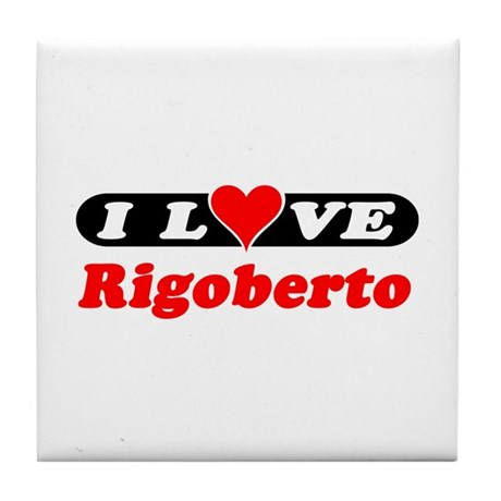 I Love Rigoberto Tile Coaster