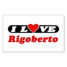 I Love Rigoberto Rectangle Decal