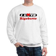 I Love Rigoberto Sweatshirt