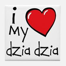 I Love My Dzia Dzia Tile Coaster