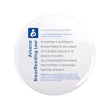 "Breastfeeding In Public Law - Arizona 3.5"" Button"