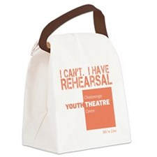 I Cant.  I Have Rehearsal Canvas Lunch Bag
