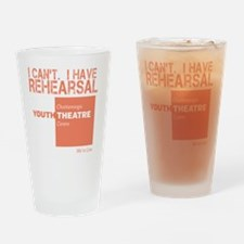 I Cant.  I Have Rehearsal Drinking Glass