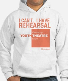 I Cant.  I Have Rehearsal Hoodie