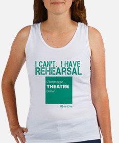 I Cant.  I Have Rehearsal Women's Tank Top