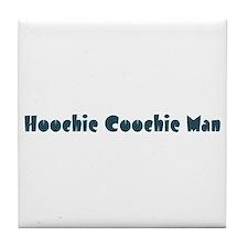 Hoochie Coochie Man Tile Coaster