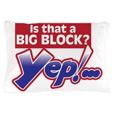 Is that a Big Block? Pillow Case