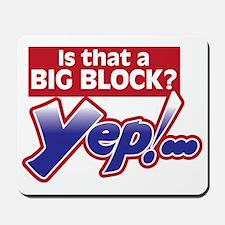 Is that a Big Block? Mousepad