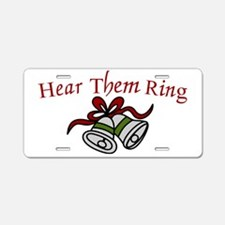 Hear Them Ring Aluminum License Plate
