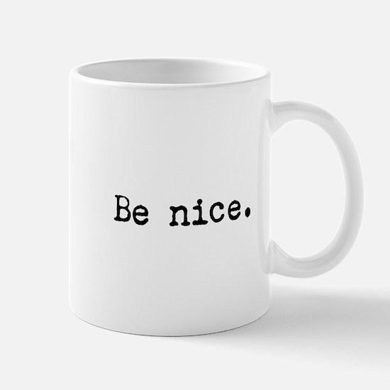 Be Nice Mugs
