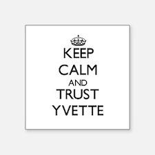 Keep Calm and trust Yvette Sticker