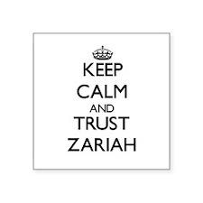 Keep Calm and trust Zariah Sticker