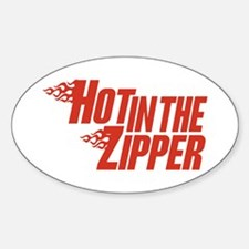 Hot in the Zipper Oval Decal