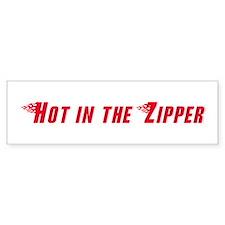 Hot in the Zipper Bumper Bumper Sticker