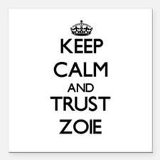 "Keep Calm and trust Zoie Square Car Magnet 3"" x 3"""