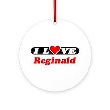 I Love Reginald Ornament (Round)
