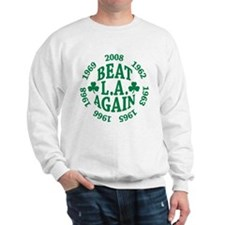 Beat LA Again! Sweatshirt
