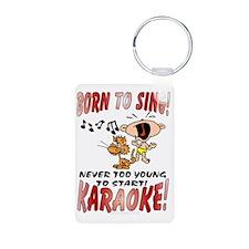 BORN TO SING!  KARAOKE Keychains