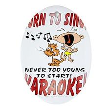 BORN TO SING!  KARAOKE Oval Ornament