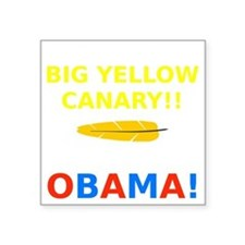 "Big Yellow Canary Square Sticker 3"" x 3"""