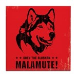 Obey the Alaskan Malamute! Tile Coaster
