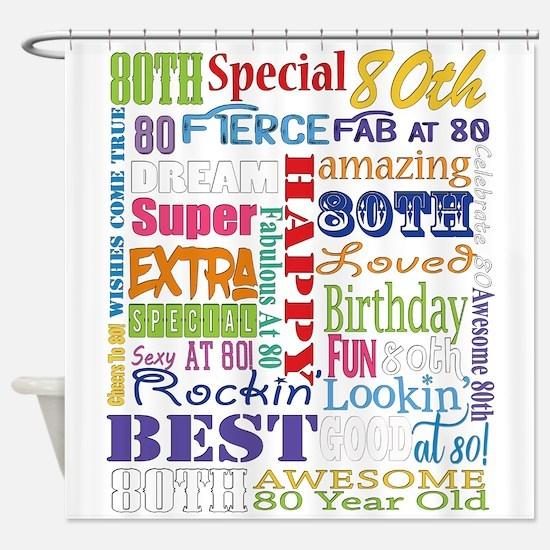 80th Birthday Typography Shower Curtain