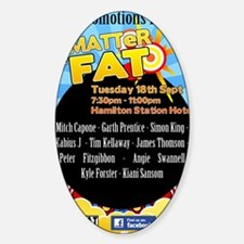 A Matter of Fat Sticker (Oval)