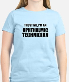 Trust Me, Im An Ophthalmic Technician T-Shirt