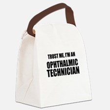 Trust Me, Im An Ophthalmic Technician Canvas Lunch