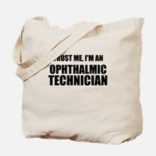 Trust Me, Im An Ophthalmic Technician Tote Bag