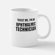Trust Me, Im An Ophthalmic Technician Mugs