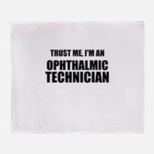 Trust Me, Im An Ophthalmic Technician Throw Blanke