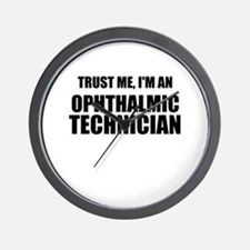Trust Me, Im An Ophthalmic Technician Wall Clock