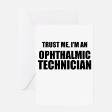 Trust Me, Im An Ophthalmic Technician Greeting Car