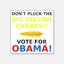 "Big Yellow Canary Square Sticker 3"" x 3"""