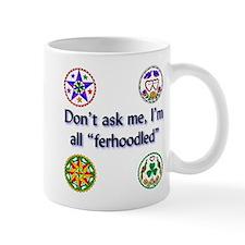 All Ferhoodled Mug