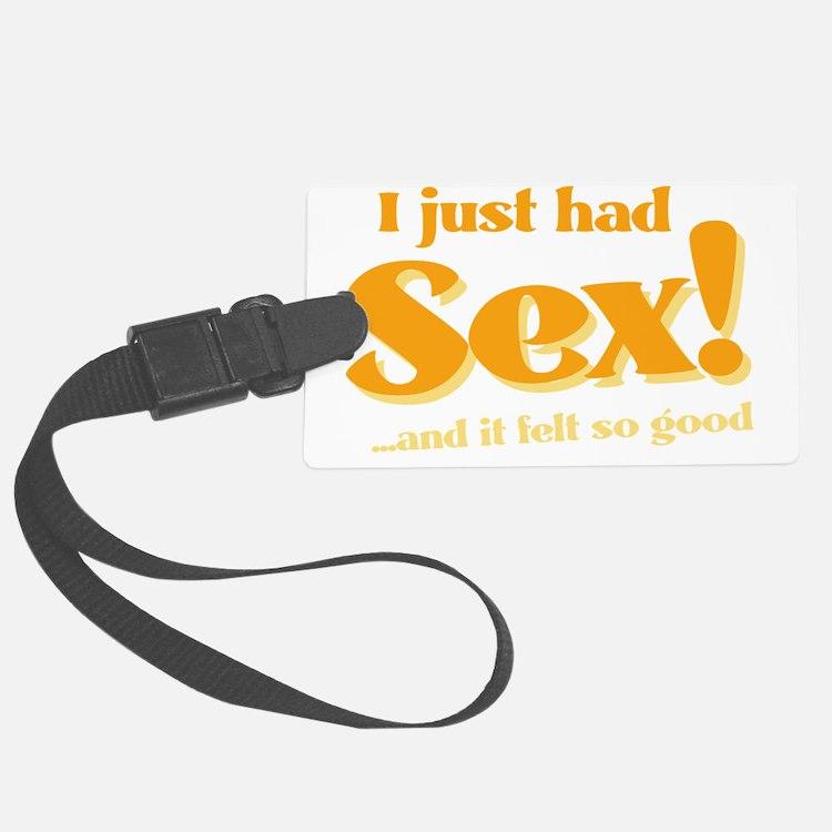 I just had sex Luggage Tag