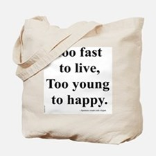 Japanese ad slogan:  Too Fast Tote Bag
