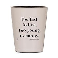 Japanese ad slogan:  Too Fast Shot Glass