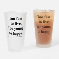 Japanese ad slogan:  Too Fast Drinking Glass